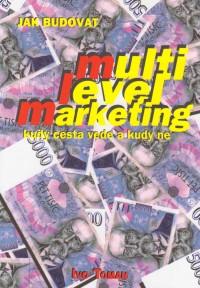 Ivo Toman - Jak budovat multi level marketing